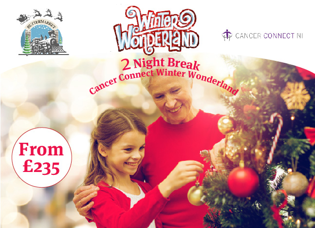 2 Night Break & Cancer Connect Winter Wonderland From £235 all in